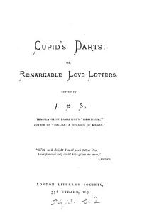 Cupid s darts  or  Remarkable love letters  ed  by J B S  PDF