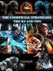 Mortal Kombat X the Unofficial Strategies Tricks and Tips