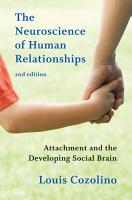 The Neuroscience of Human Relationships  Attachment and the Developing Social Brain  Second Edition  PDF