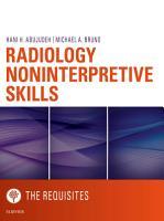 Radiology Noninterpretive Skills  The Requisites eBook PDF