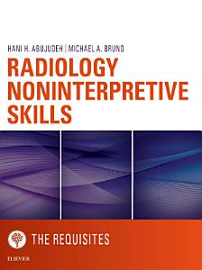 Radiology Noninterpretive Skills  The Requisites eBook PDF