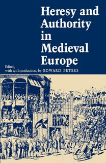 Heresy and Authority in Medieval Europe Book
