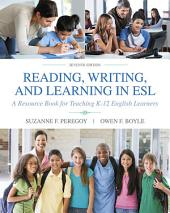 Reading, Writing and Learning in ESL: A Resource Book for Teaching K-12 English Learners, Edition 7