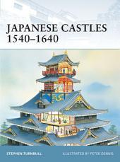 Japanese Castles 1540–1640
