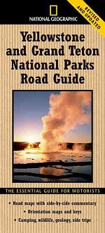 National Geographic Yellowstone and Grand Teton National Parks Road Guide