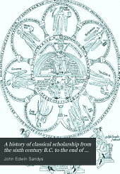A History of Classical Scholarship: From the Sixth Century B.C. to the End of the Middle Ages