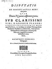 Disputatio de prophylactica medicinae parte, quam ... defendere conabitur Raymundus Kienlinus