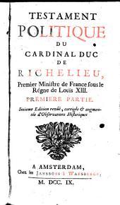Testament politique du Cardinal duc de Richelieu: premier ministre de France sous de Régne de Louis XIII, Partie2