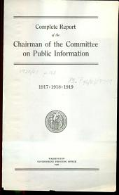 Complete Report of the Chairman of the Committee on Public Information