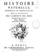 Histoire naturelle générale et particuliére: avec la description du Cabinet du Roy : tome premier