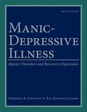 Manic-Depressive Illness: Bipolar Disorders and Recurrent Depression, Edition 2