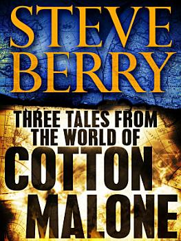 Three Tales from the World of Cotton Malone  The Balkan Escape  The Devil s Gold  and The Admiral s Mark  Short Stories  PDF