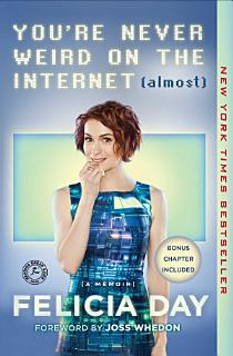 You re Never Weird on the Internet  Almost  Book