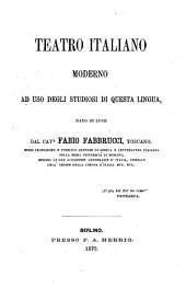 Teatro italiano moderno: ad uso degli Studiosi di questa lingua