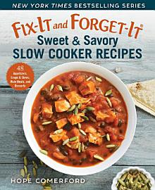 Fix It And Forget It Sweet   Savory Slow Cooker Recipes