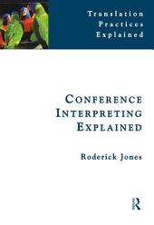 Conference Interpreting Explained: Edition 2