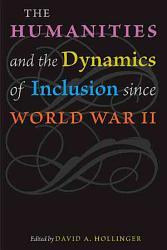 The Humanities and the Dynamics of Inclusion Since World War II