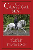 The Classical Seat: A Guide for the Everyday Rider