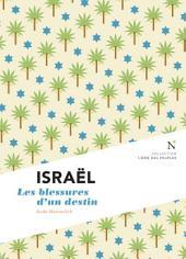 Israël : Les blessures d'un destin: L'Âme des peuples