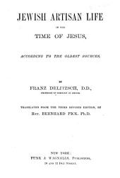 Jewish Artisan Life in the Time of Jesus: According to the Oldest Sources