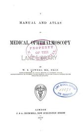 A Manual and Atlas of Medical Ophthalmoscopy