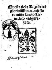 Questa sie la regula del gloriosissimo confessore miser sancto Benedeto vulgarizata