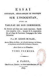 Essai historique, géographique et politique sur l'Hindoustan, avec le tableau de son commerce...