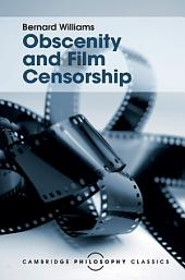 Obscenity and Film Censorship: An Abridgement of the Williams Report