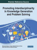 Promoting Interdisciplinarity in Knowledge Generation and Problem Solving PDF