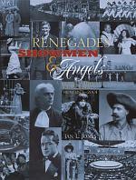 Renegades, Showmen & Angels