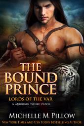 The Bound Prince: Cat-Shifter Romance: Lords of the Var (A Dragon Lords Story), #3