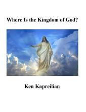 Where Is the Kingdom of God ?