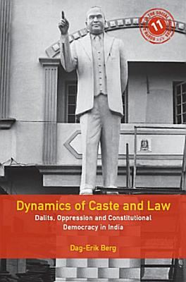 Dynamics of Caste and Law  Dalits  Oppression and Constitutional Democracy in India