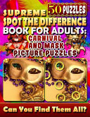 Supreme Spot the Difference Book for Adults  Carnival and Mask Picture Puzzles  Find the Difference Puzzle Books for Adults  Photo Puzzle Hunt  PDF