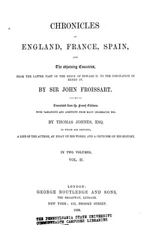 Sir John Froissart s Chronicles of England  France  Spain  and the Adjoining Countries