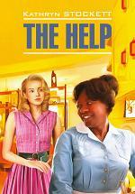 The Help / Прислуга. Книга для чтения на английском языке