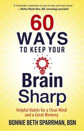 60 Ways to Keep Your Brain Sharp