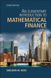 An Elementary Introduction to Mathematical Finance: Edition 3