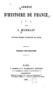 Abrégé d'histoire de France: Temps modernes