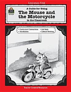 A Guide for Using The Mouse and the Motorcycle in the Classroom Book