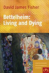 Bettelheim: Living and Dying