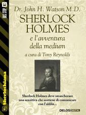 Sherlock Holmes e l'avventura della medium