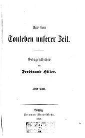 Aus dem Tonleben unserer Zeit: Gelegentliches von Ferdinand Hiller. 1