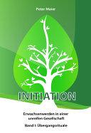 Initiation   Erwachsenwerden in einer unreifen Gesellschaft PDF