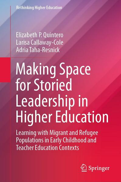 Download Making Space for Storied Leadership in Higher Education Book