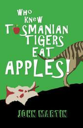 Who Knew Tasmanian Tigers Eat Apples