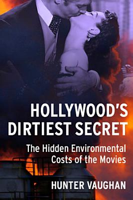 Hollywood s Dirtiest Secret
