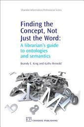 Finding the Concept, Not Just the Word: A Librarian's Guide to Ontologies and Semantics