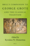 Brill's Companion to George Grote and the Classical Tradition