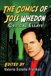 The Comics of Joss Whedon: Critical Essays